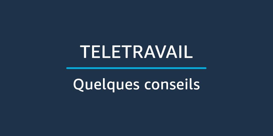 Télétravail - HomeOffice - Mes conseils sur ce mode de fonctionnement