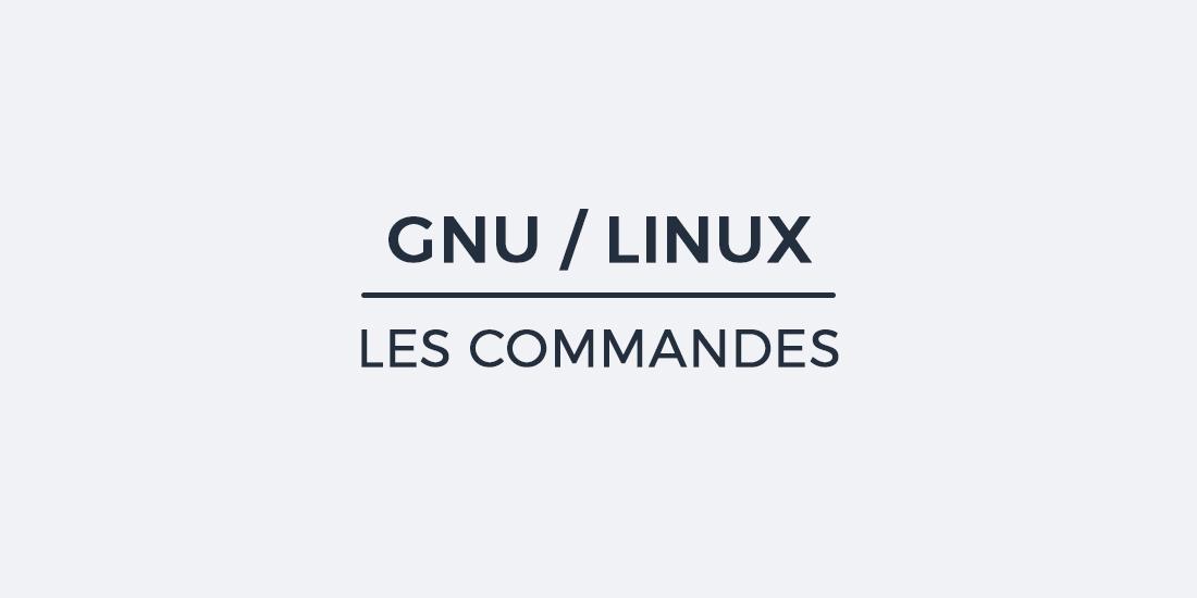 Les commandes de base sous GNU / Linux
